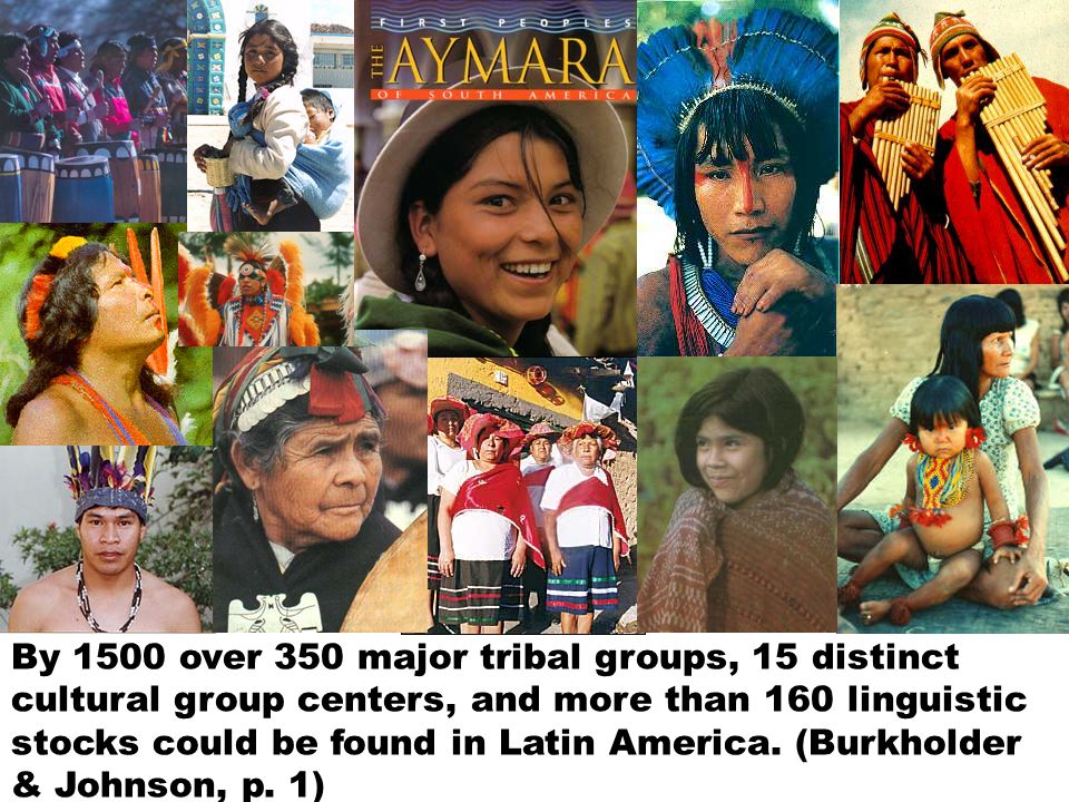 By 1500 over 350 major tribal groups, 15 distinct cultural group centers, and more than 160 linguistic stocks could be found in Latin America.