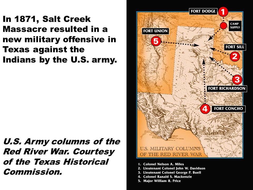 In 1871, Salt Creek Massacre resulted in a new military offensive in Texas against the Indians by the U.S. army.