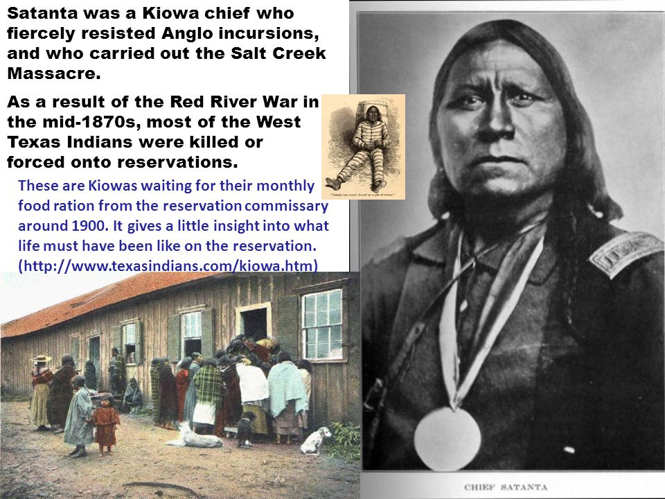 Satanta was a Kiowa chief who fiercely resisted Anglo incursions, and who carried out the Salt Creek Massacre.