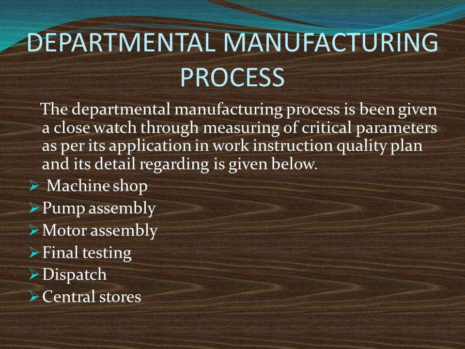 DEPARTMENTAL MANUFACTURING PROCESS