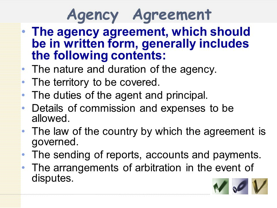 Agency Agreement The agency agreement, which should be in written form, generally includes the following contents: