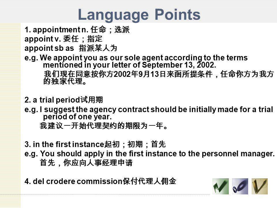 Language Points 1. appointment n. 任命;选派 appoint v. 委任;指定