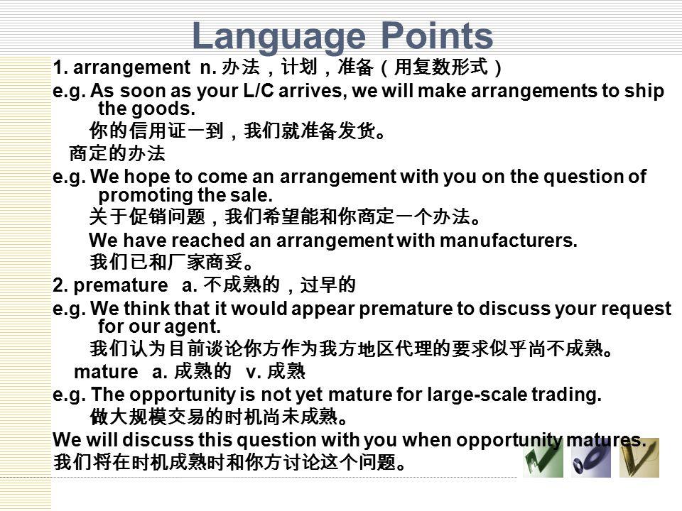 Language Points 1. arrangement n. 办法,计划,准备(用复数形式)