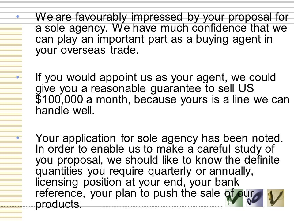We are favourably impressed by your proposal for a sole agency