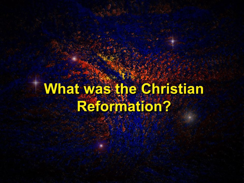 What was the Christian Reformation