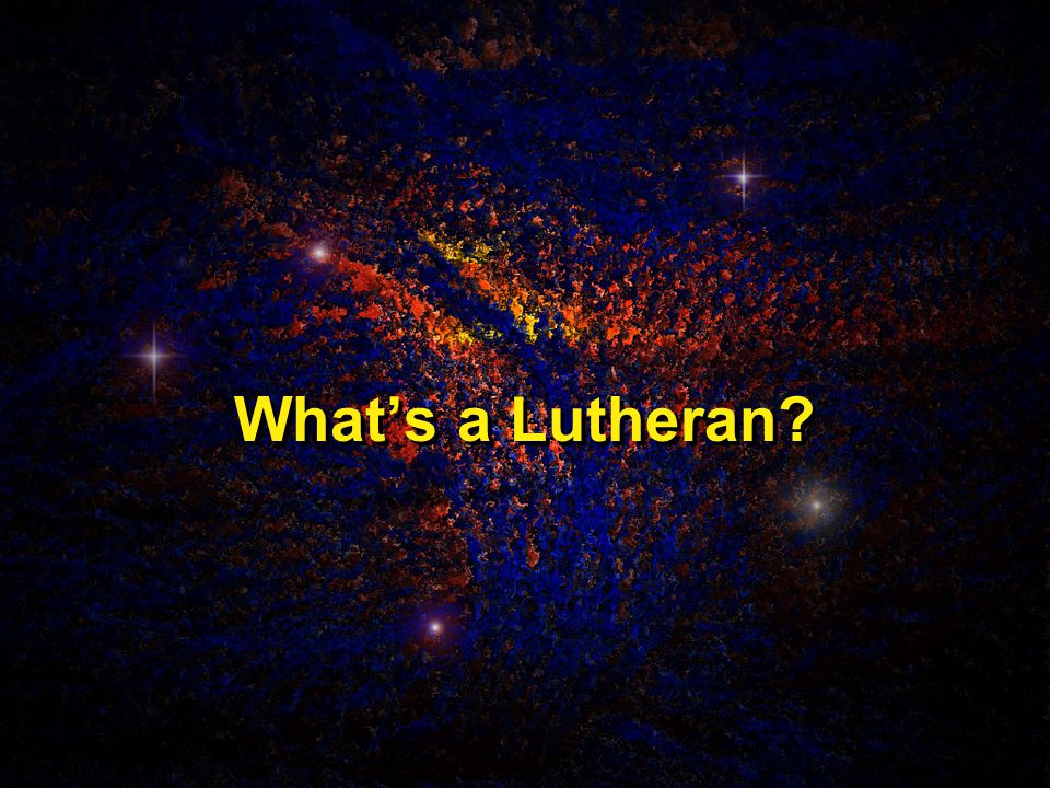 What's a Lutheran