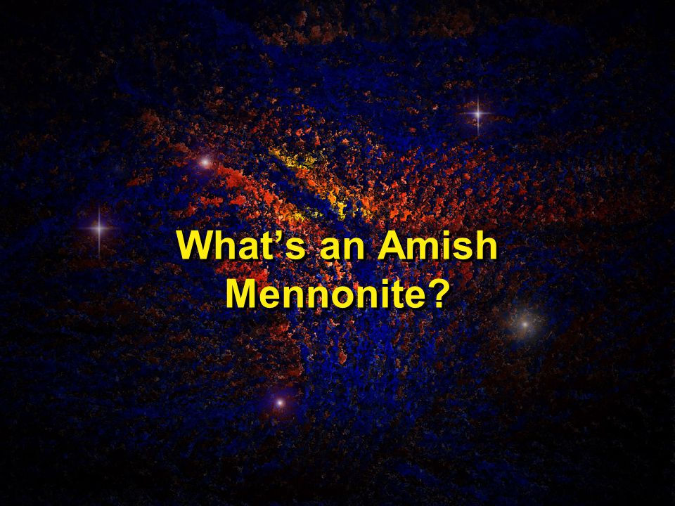 What's an Amish Mennonite