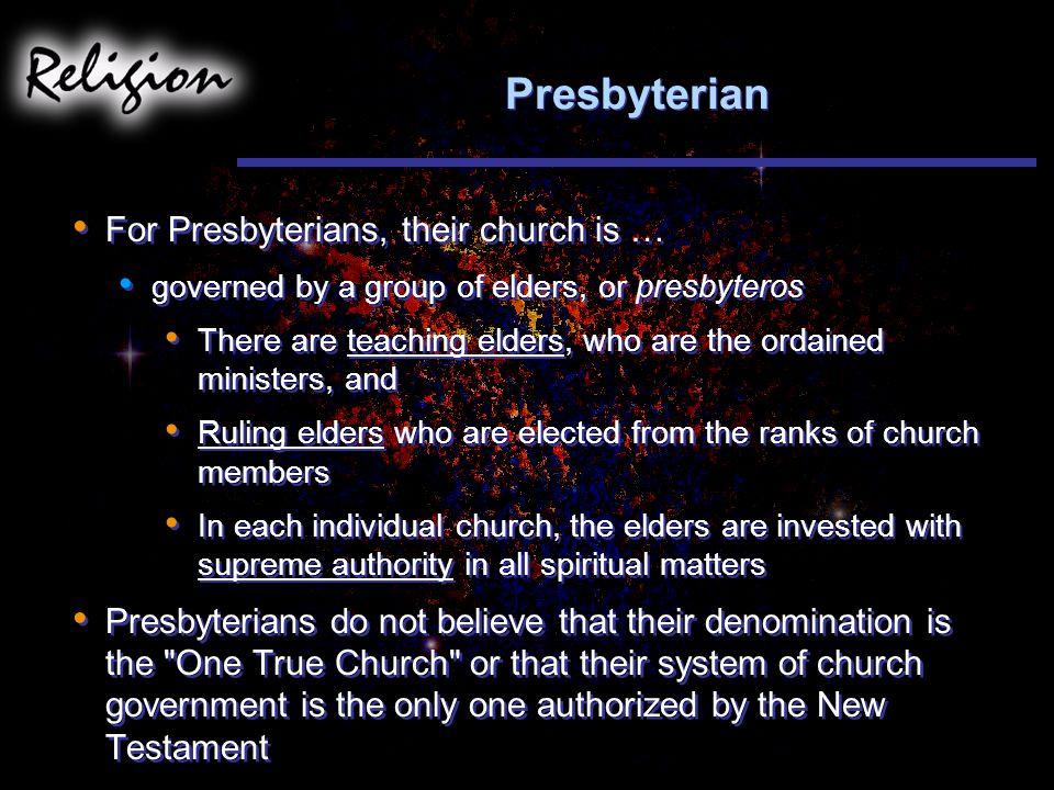 Presbyterian For Presbyterians, their church is …