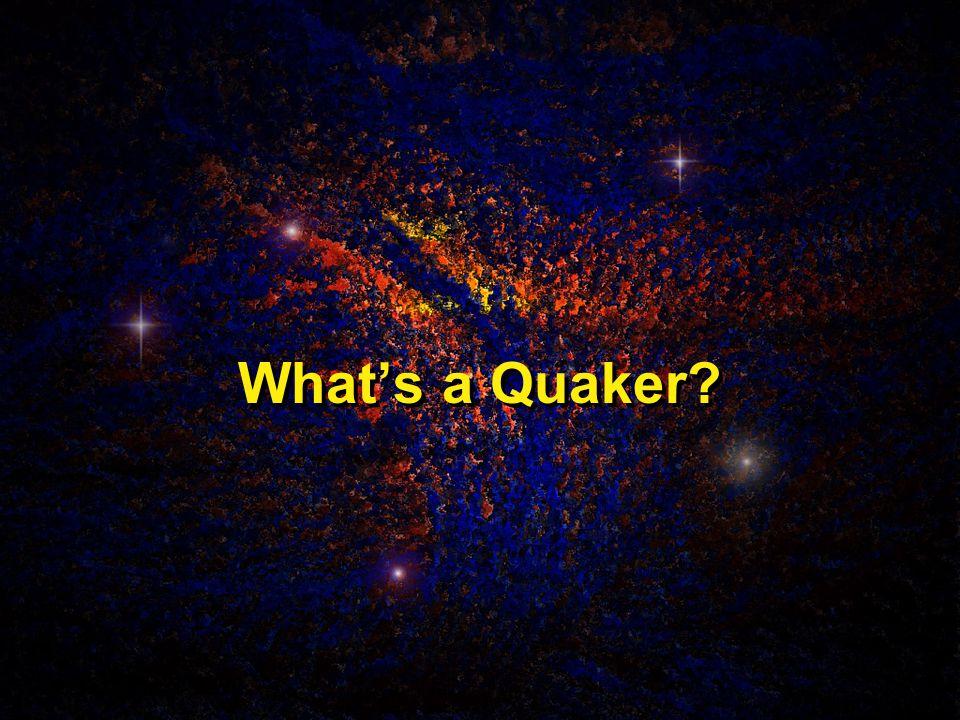 What's a Quaker