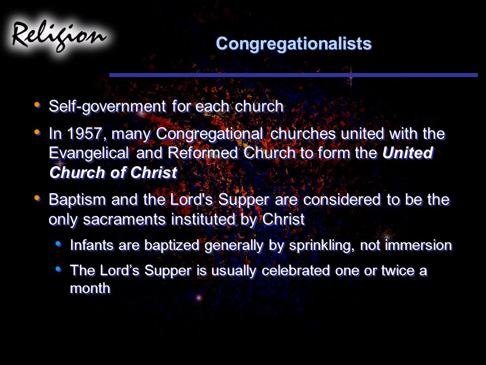 Congregationalists Self-government for each church