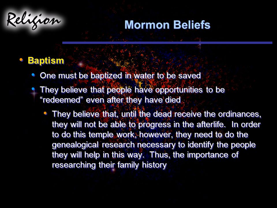 Mormon Beliefs Baptism One must be baptized in water to be saved