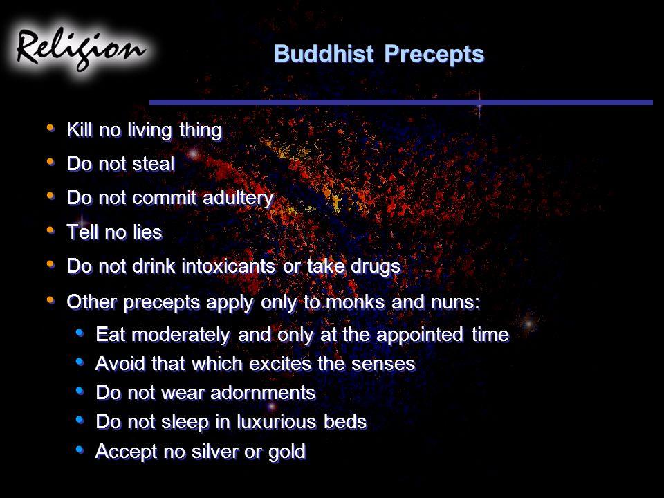 Buddhist Precepts Kill no living thing Do not steal