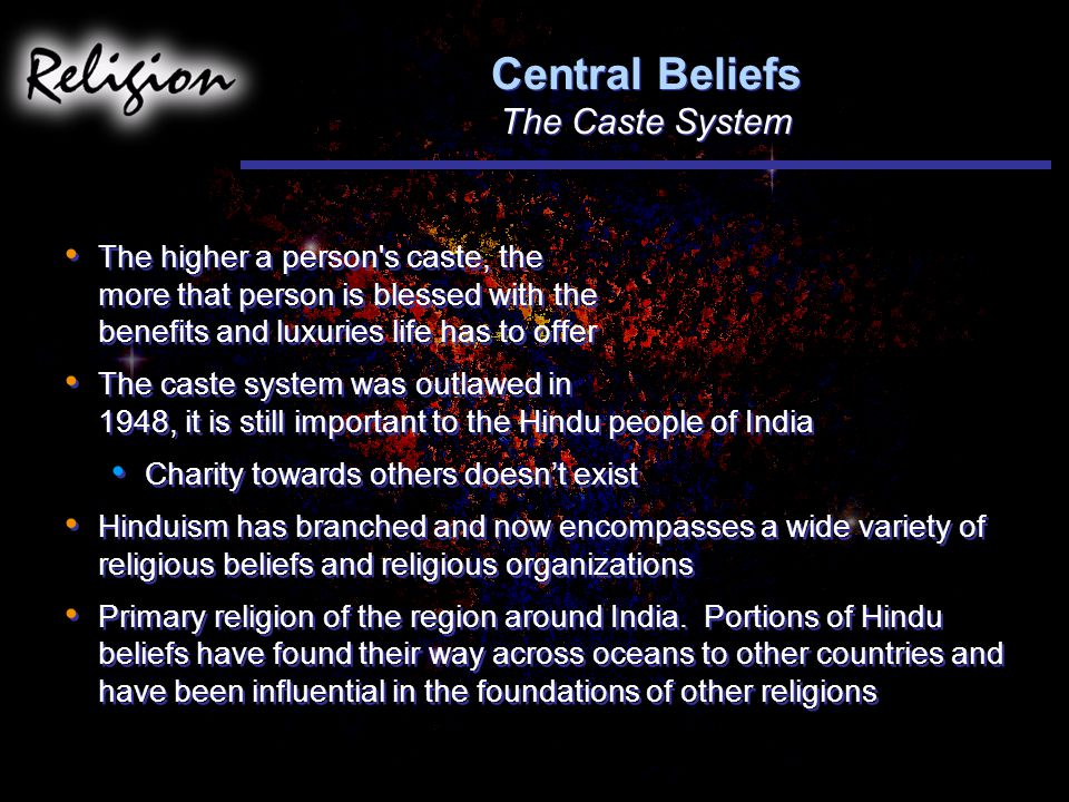 Central Beliefs The Caste System