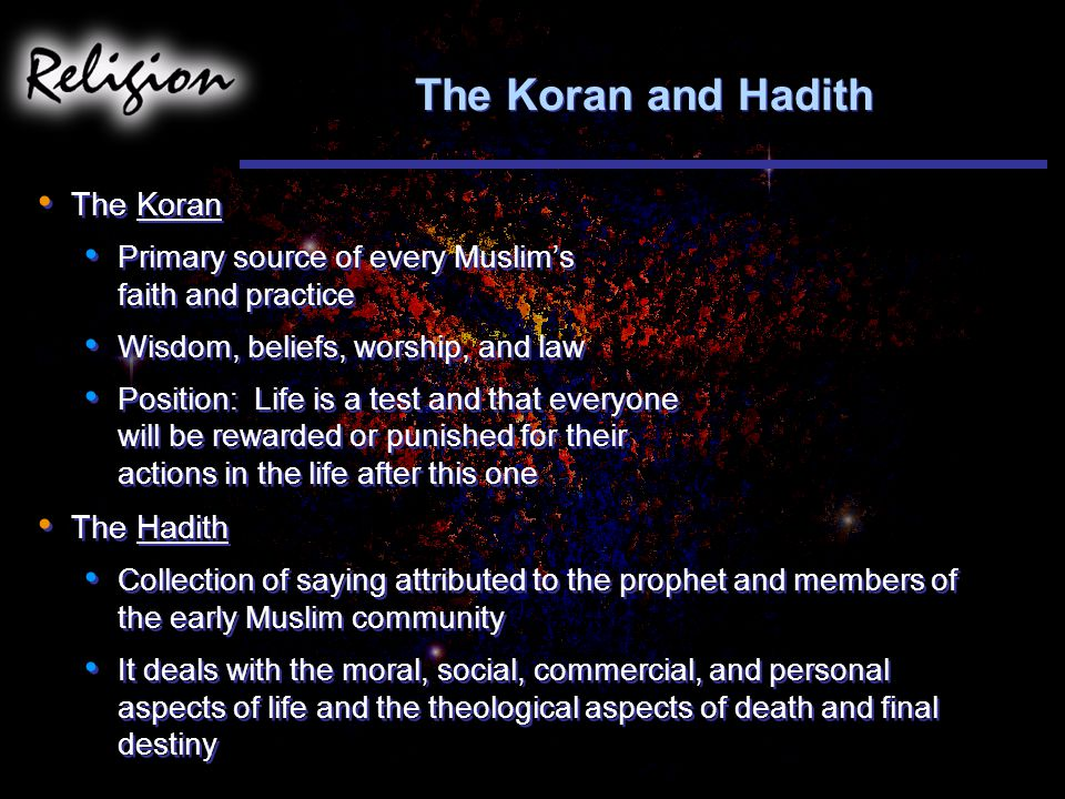 The Koran and Hadith The Koran The Hadith