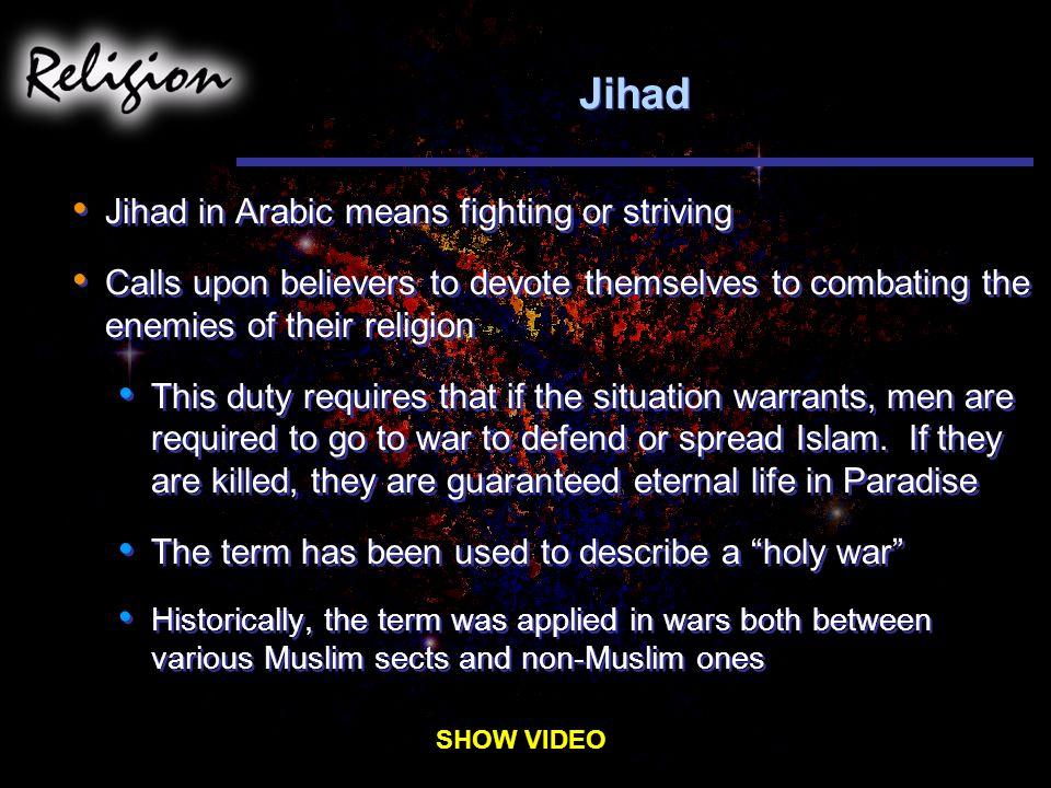 Jihad Jihad in Arabic means fighting or striving