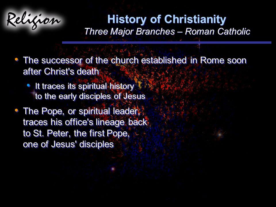 History of Christianity Three Major Branches – Roman Catholic