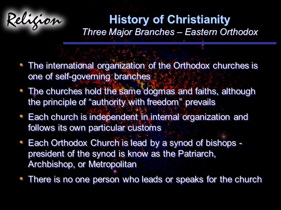 History of Christianity Three Major Branches – Eastern Orthodox