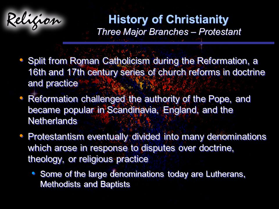 History of Christianity Three Major Branches – Protestant