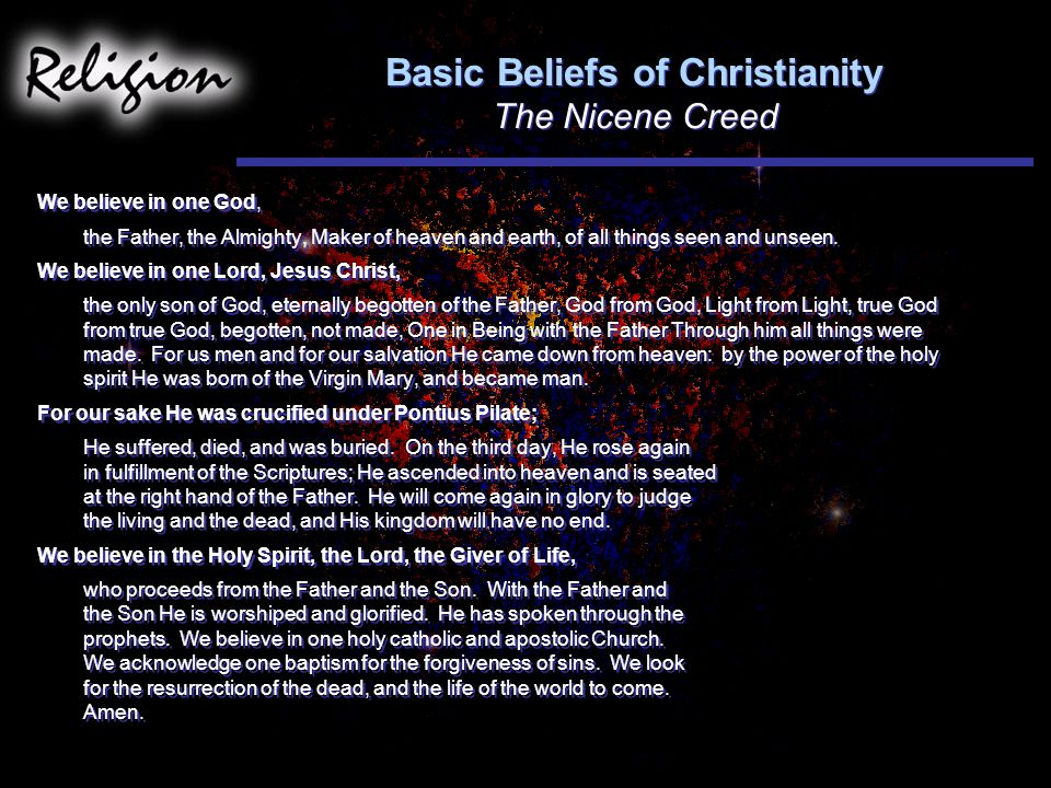 Basic Beliefs of Christianity The Nicene Creed