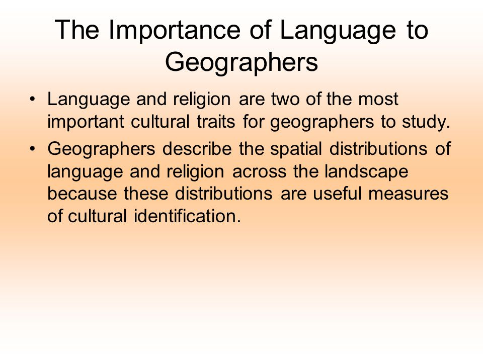 The Importance of Language to Geographers