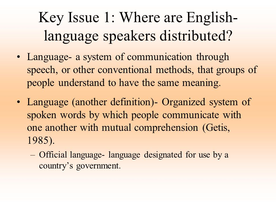 Key Issue 1: Where are English-language speakers distributed