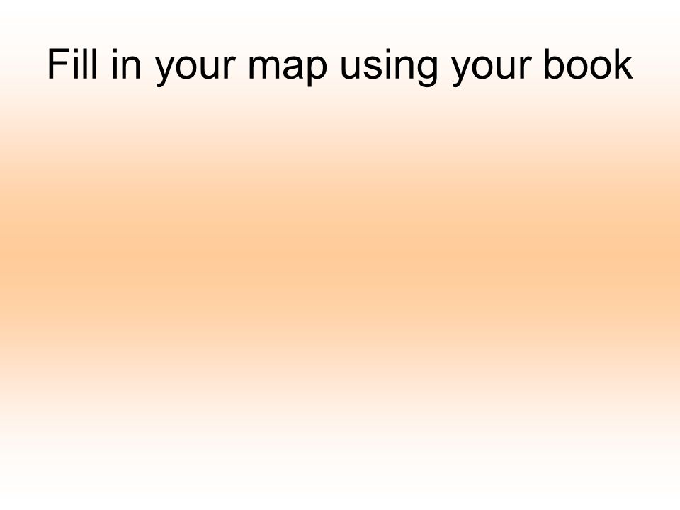 Fill in your map using your book