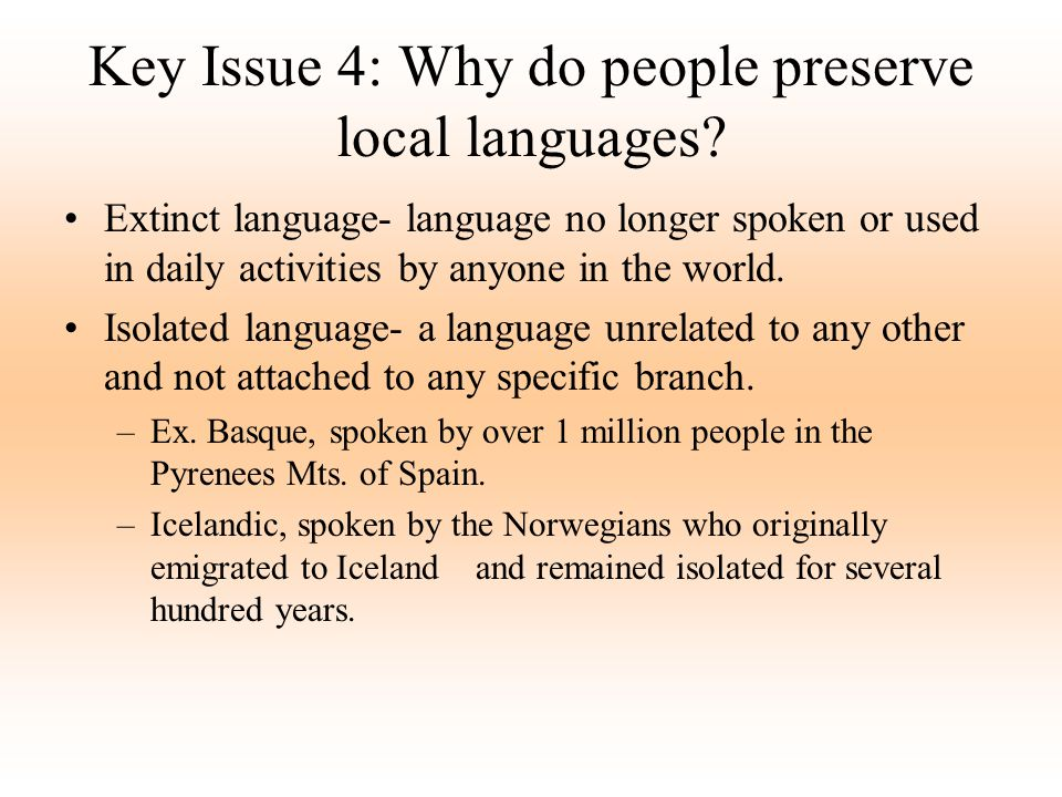 Key Issue 4: Why do people preserve local languages