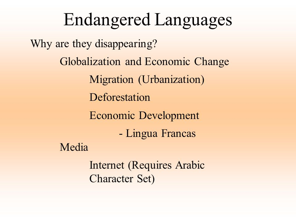 Endangered Languages Why are they disappearing