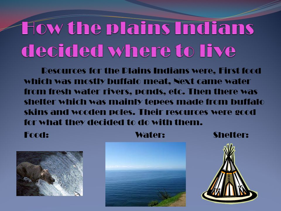 How the plains Indians decided where to live