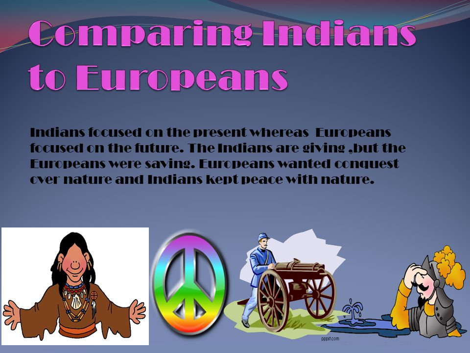 Comparing Indians to Europeans