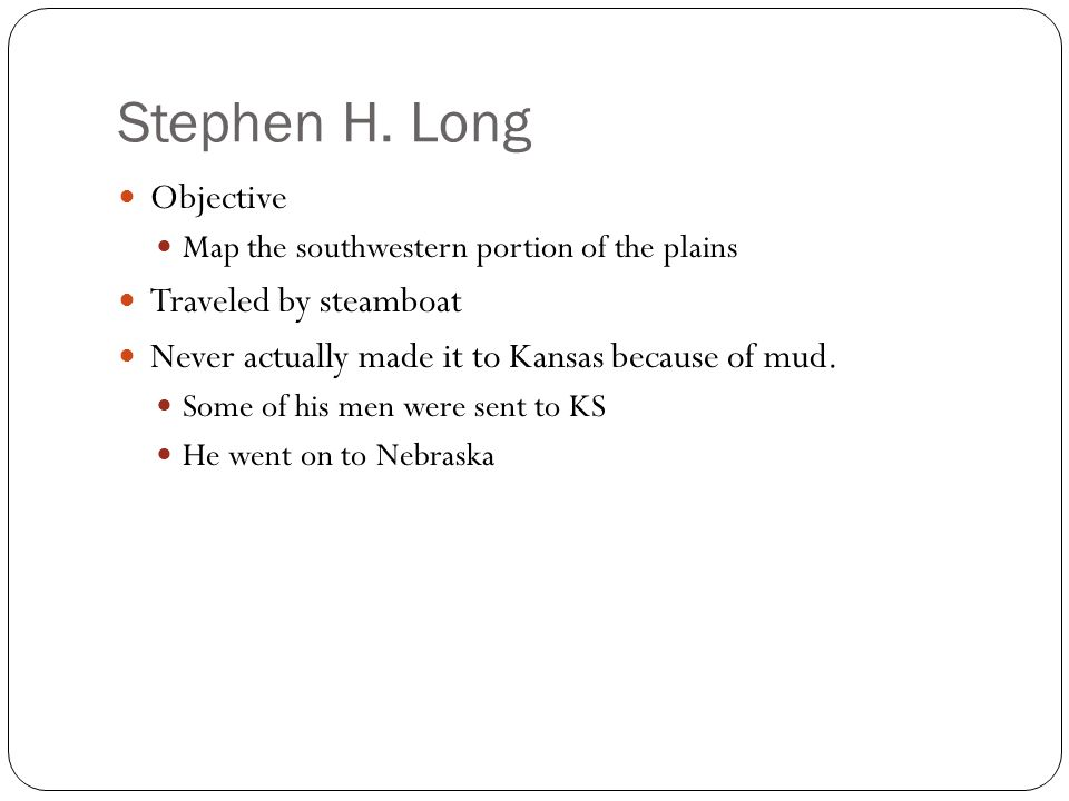 Stephen H. Long Objective Traveled by steamboat