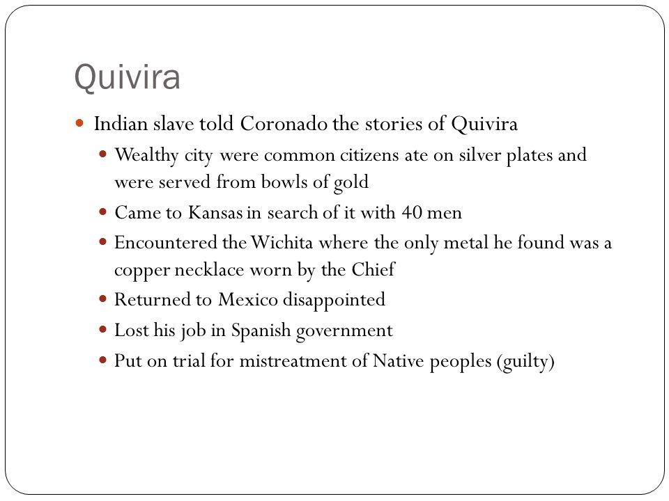 Quivira Indian slave told Coronado the stories of Quivira