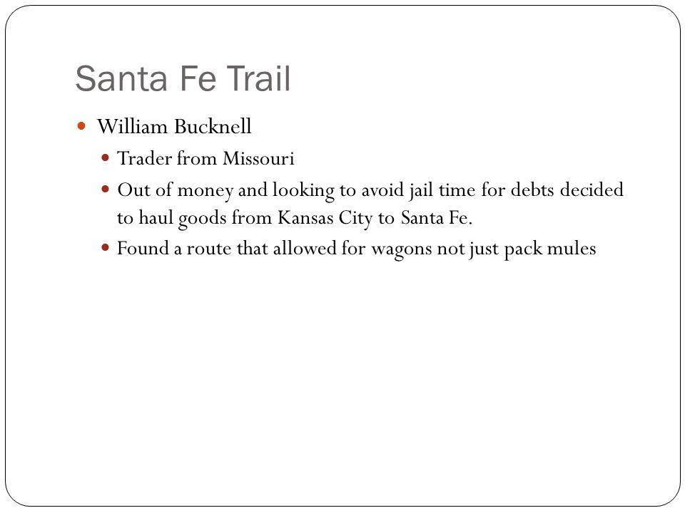 Santa Fe Trail William Bucknell Trader from Missouri