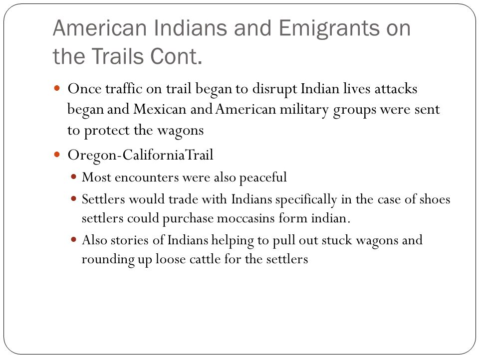 American Indians and Emigrants on the Trails Cont.