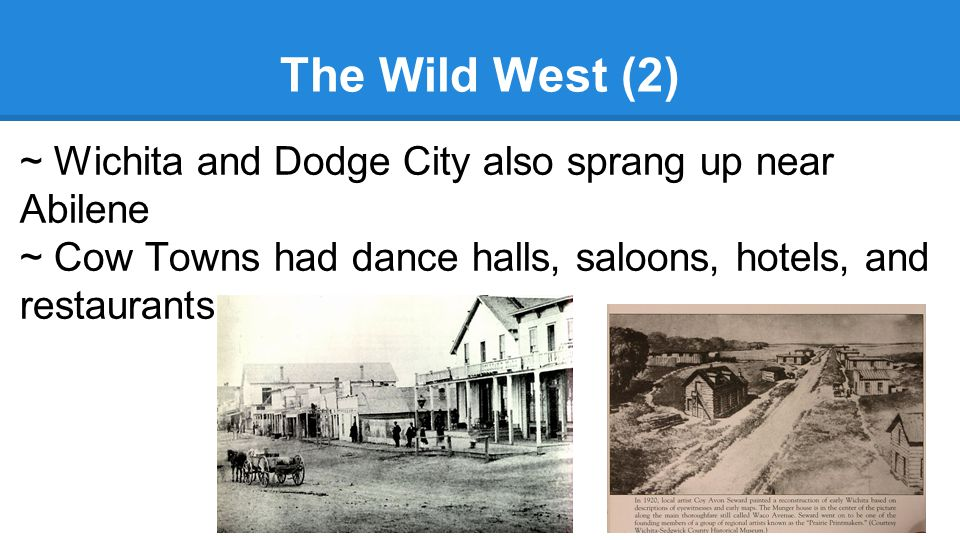 The Wild West (2) ~ Wichita and Dodge City also sprang up near Abilene