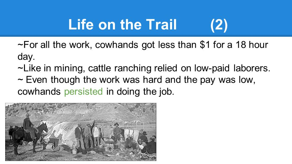 Life on the Trail (2) ~For all the work, cowhands got less than $1 for a 18 hour day.