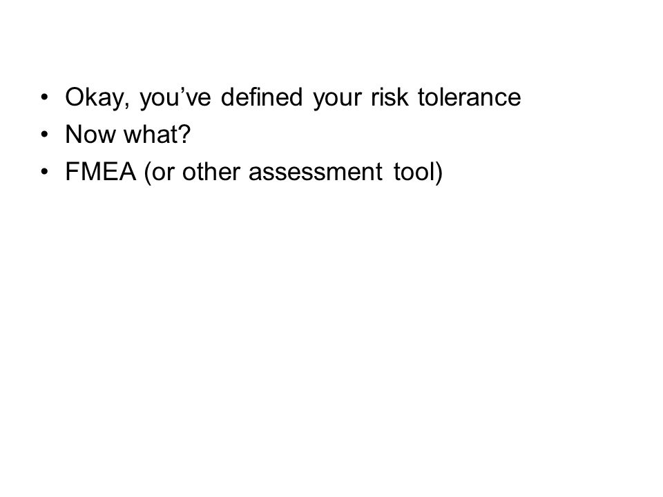 Okay, you've defined your risk tolerance