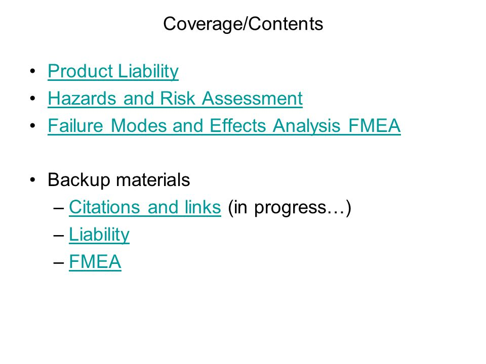 Coverage/Contents Product Liability. Hazards and Risk Assessment. Failure Modes and Effects Analysis FMEA.