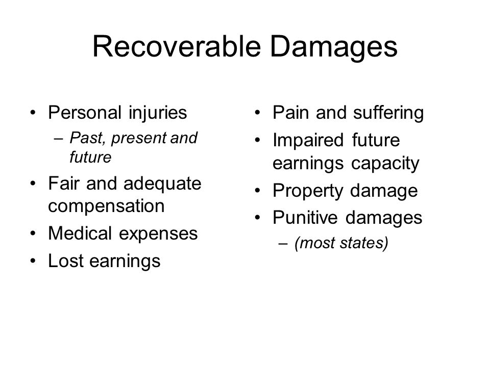 Recoverable Damages Personal injuries Fair and adequate compensation
