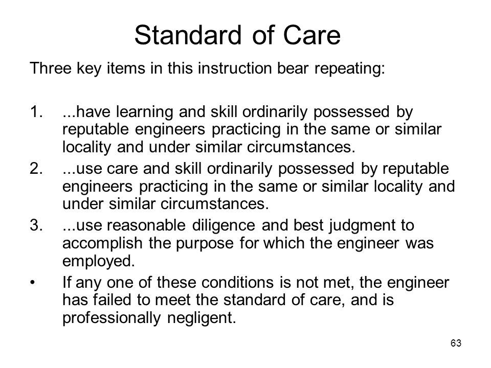 Standard of Care Three key items in this instruction bear repeating: