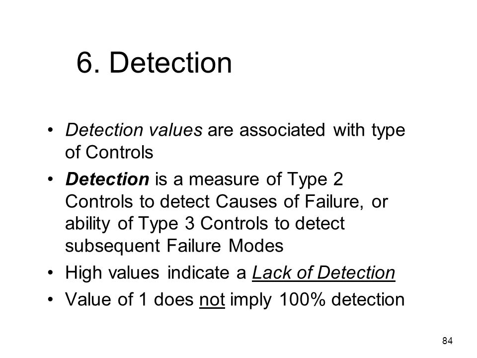 6. Detection Detection values are associated with type of Controls