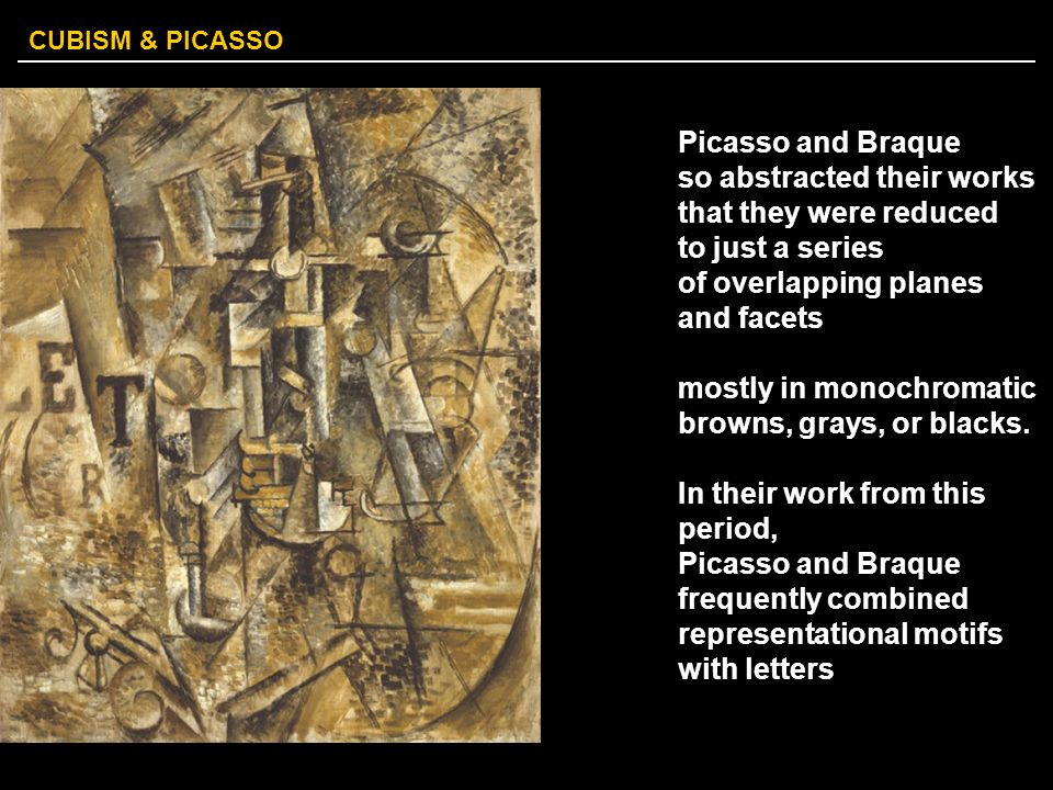 Picasso and Braque so abstracted their works. that they were reduced. to just a series. of overlapping planes.