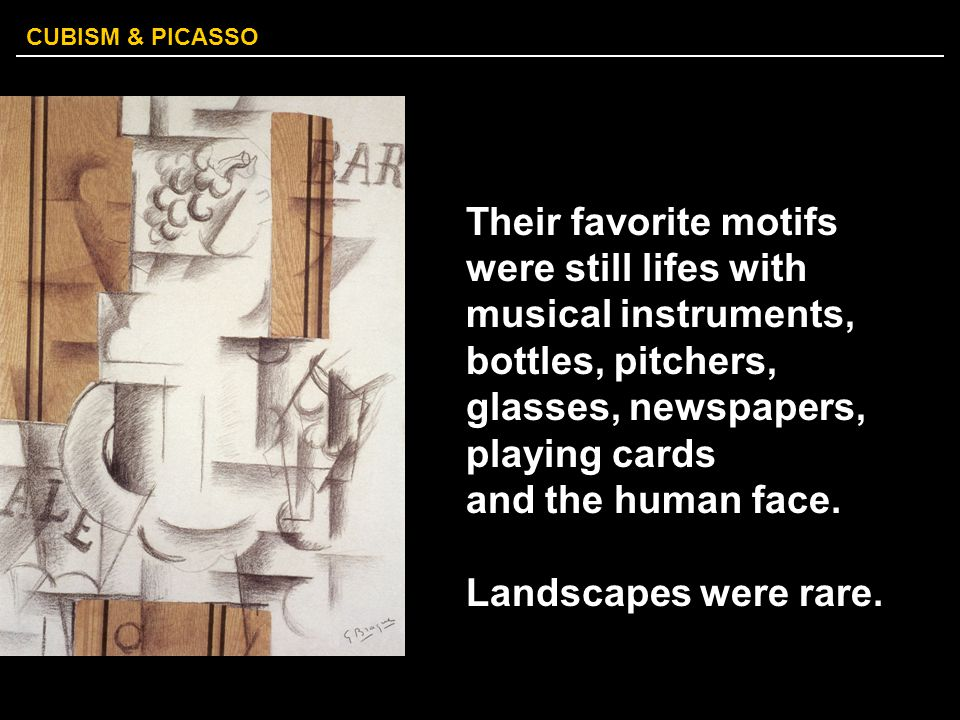 Their favorite motifs were still lifes with musical instruments, bottles, pitchers, glasses, newspapers, playing cards