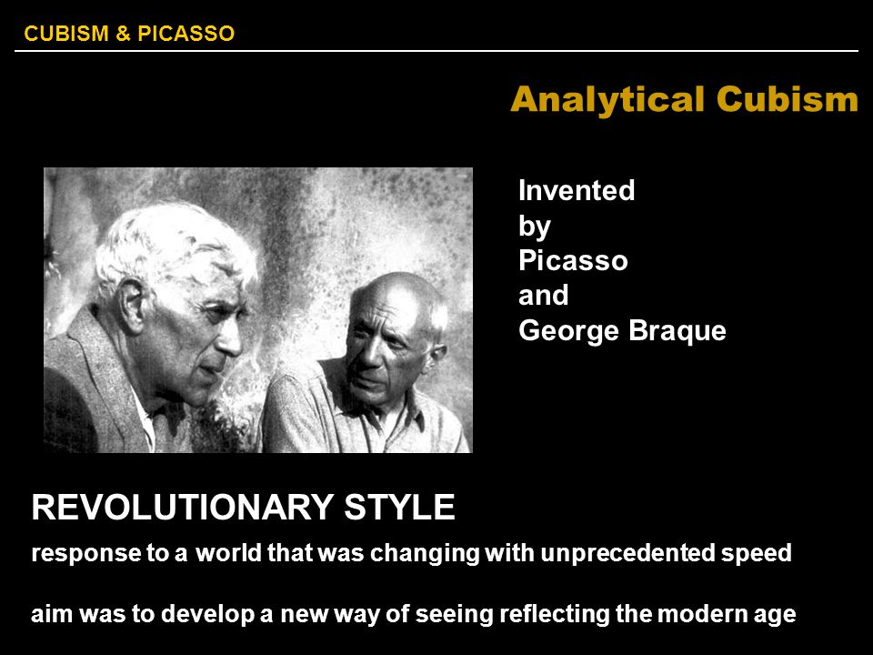 Analytical Cubism REVOLUTIONARY STYLE Invented by Picasso and