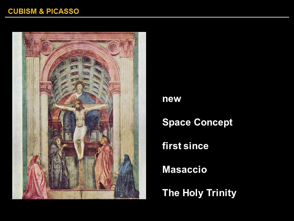 new Space Concept first since Masaccio The Holy Trinity