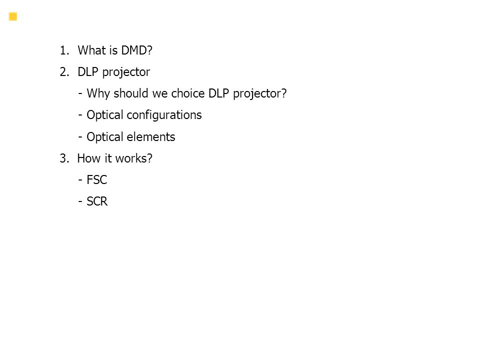 Agenda What is DMD DLP projector