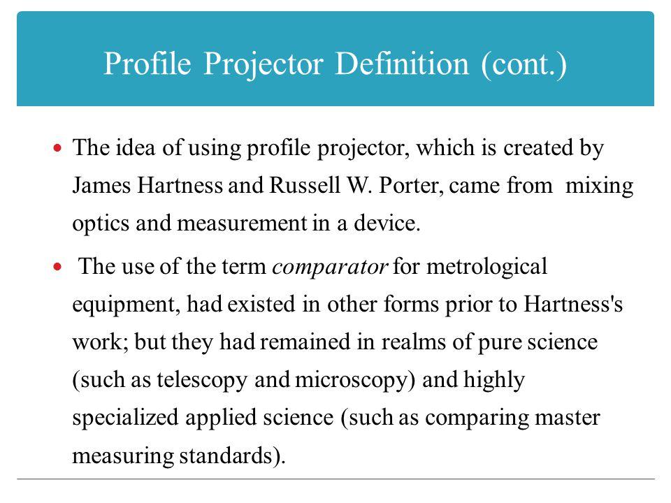 Profile Projector Definition (cont.)