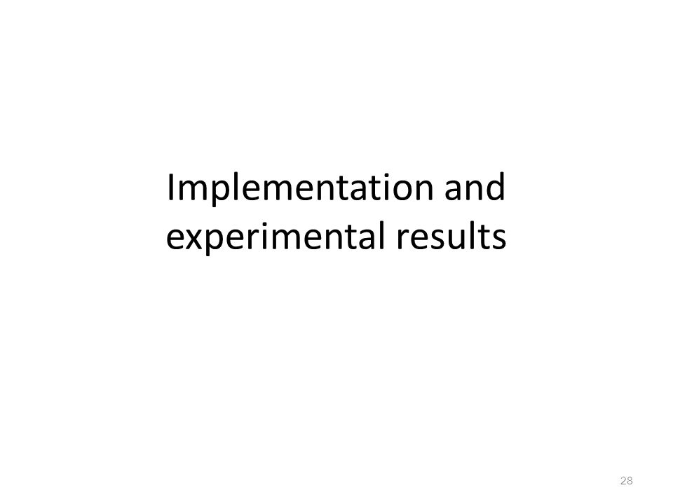 Implementation and experimental results