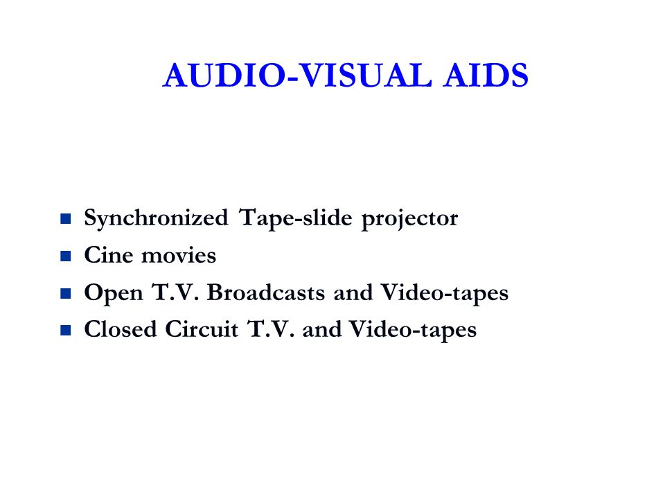 AUDIO-VISUAL AIDS Synchronized Tape-slide projector Cine movies