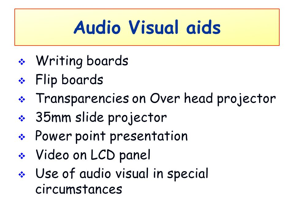 Audio Visual aids Writing boards Flip boards